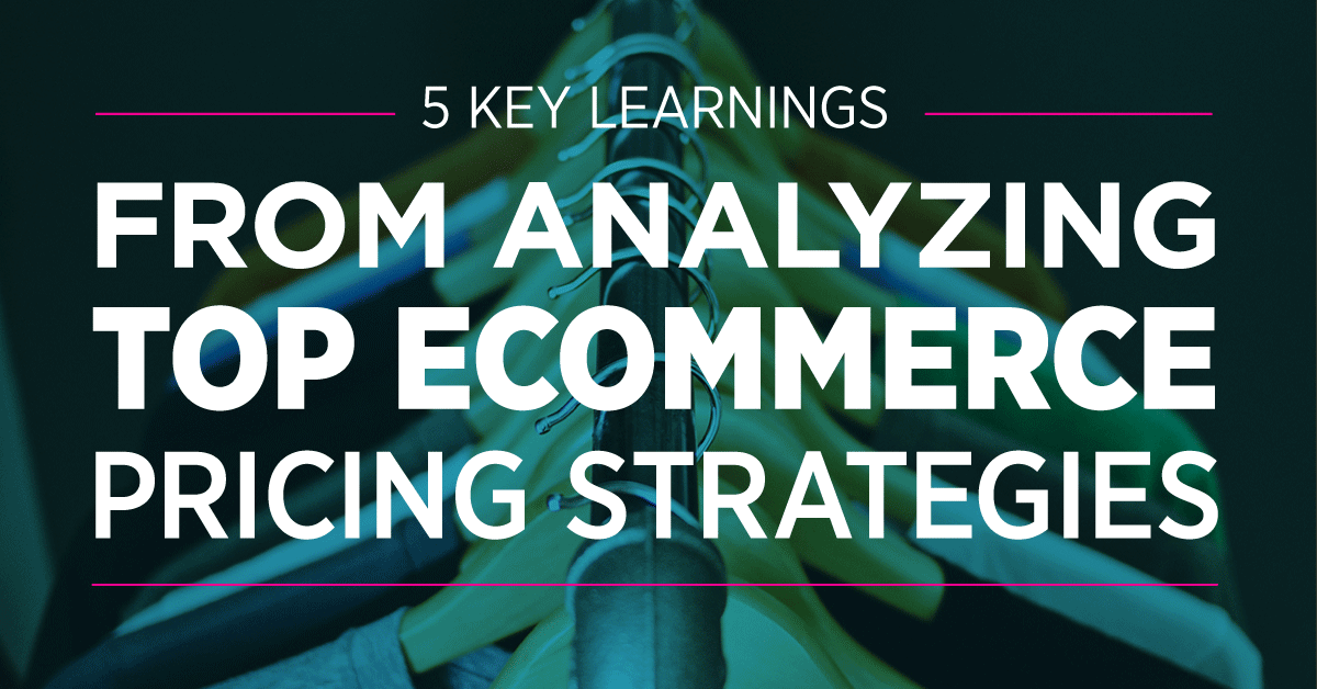 5 Key Learnings From Analyzing Top Ecommerce Pricing Strategies | Sellbrite