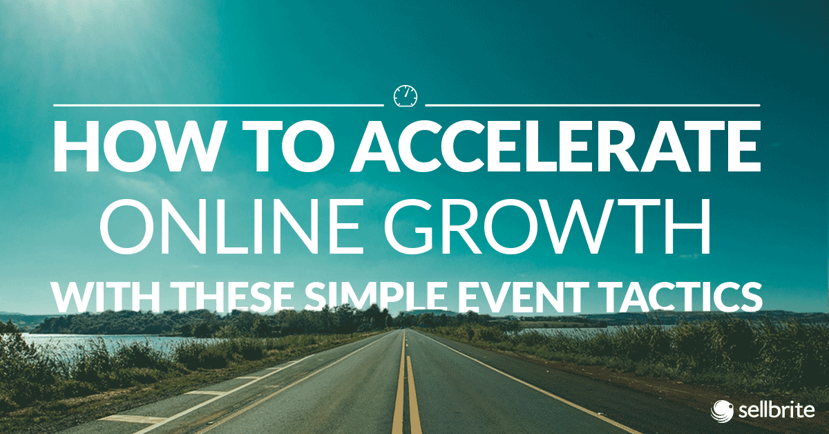 how-to-accelerate-online-growth-with-these-simple-event-tactics