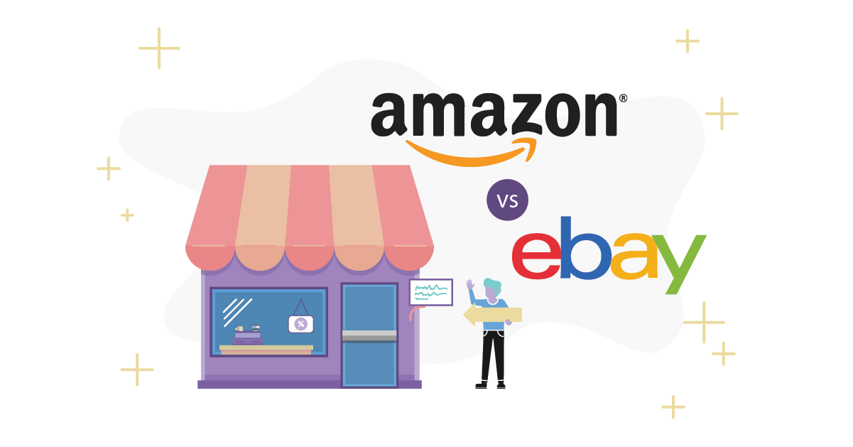 Selling On Amazon Vs Ebay Which Is Better For You Sellbrite
